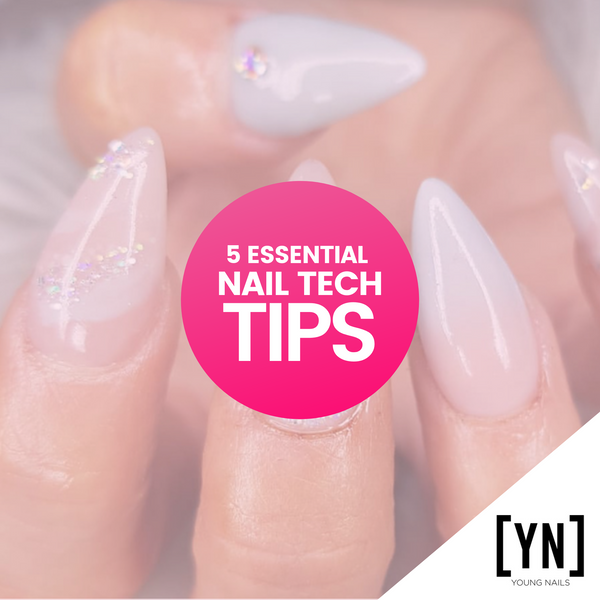 5 Essential Nail Tech Tips