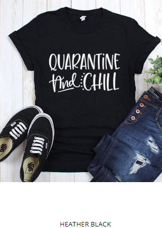 Quarantine and Chill T-Shirt - Harp & Sole Boutique