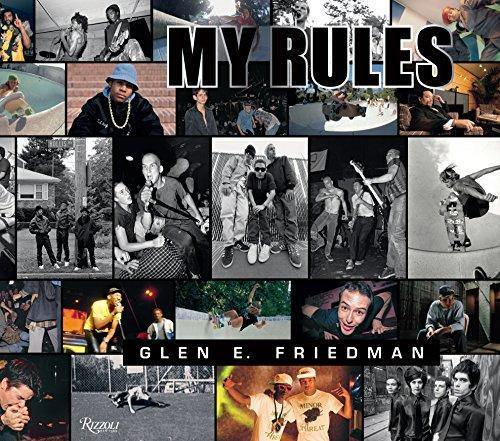 Glen E. Friedman, My Rules