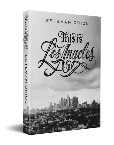 "ESTEVAN ORIOL ""THIS IS LOS ANGELES"" - KITTESENCULA Ltd."