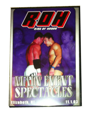 ROH - Main Event Spectacles 2003 Event DVD (Pre-Owned)