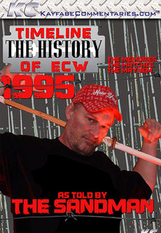 Timeline  - The History of ECW : 1995 As Told by Sandman DVD