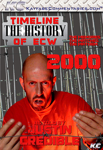 Timeline  - The History of ECW : 2000 As Told by Justin Credible DVD