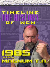 Timeline  - The History of WCW : 1985 As Told by Magnum T.A. DVD