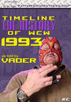 Timeline  - The History of WCW : 1993 As Told by Vader DVD