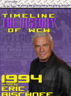 Timeline  - The History of WCW : 1994 As Told by Eric Bischoff DVD