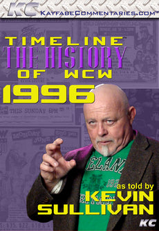 Timeline  - The History of WCW : 1996 As Told by Kevin Sullivan DVD