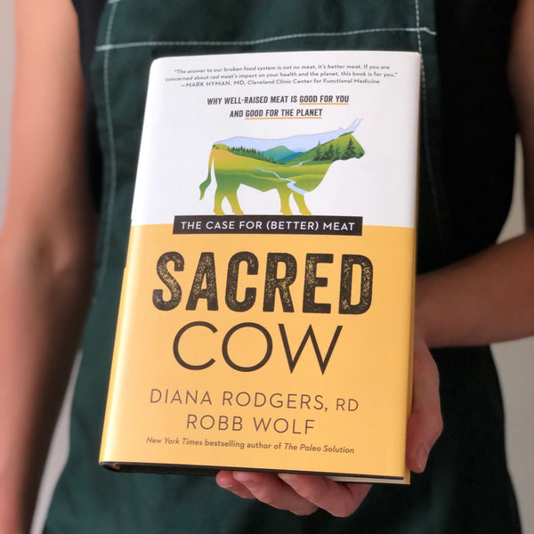 Sacred Cow (hard cover book) by Dianna Rogers and Robb Wolf