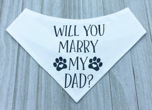 Load image into Gallery viewer, Will You Marry My Dad? | Dog Bandana