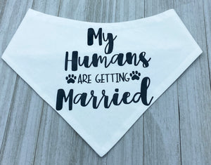 My Humans Are Getting Married | Dog Bandana