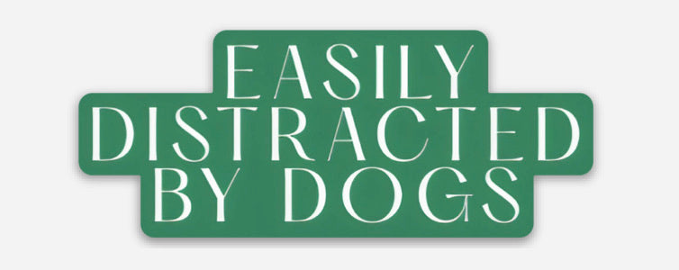 Easily Distracted By Dogs | Sticker