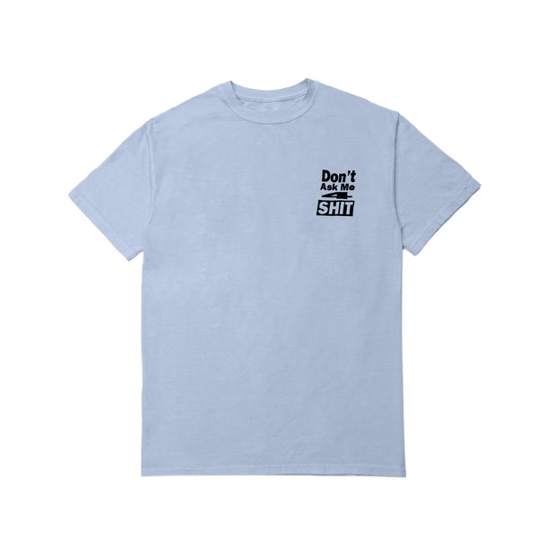 DON'T ASK T-SHIRT (POWDER BLUE)
