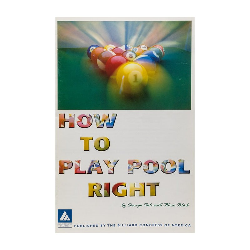 HOW TO PLAY POOL RIGHT -  G.FELS