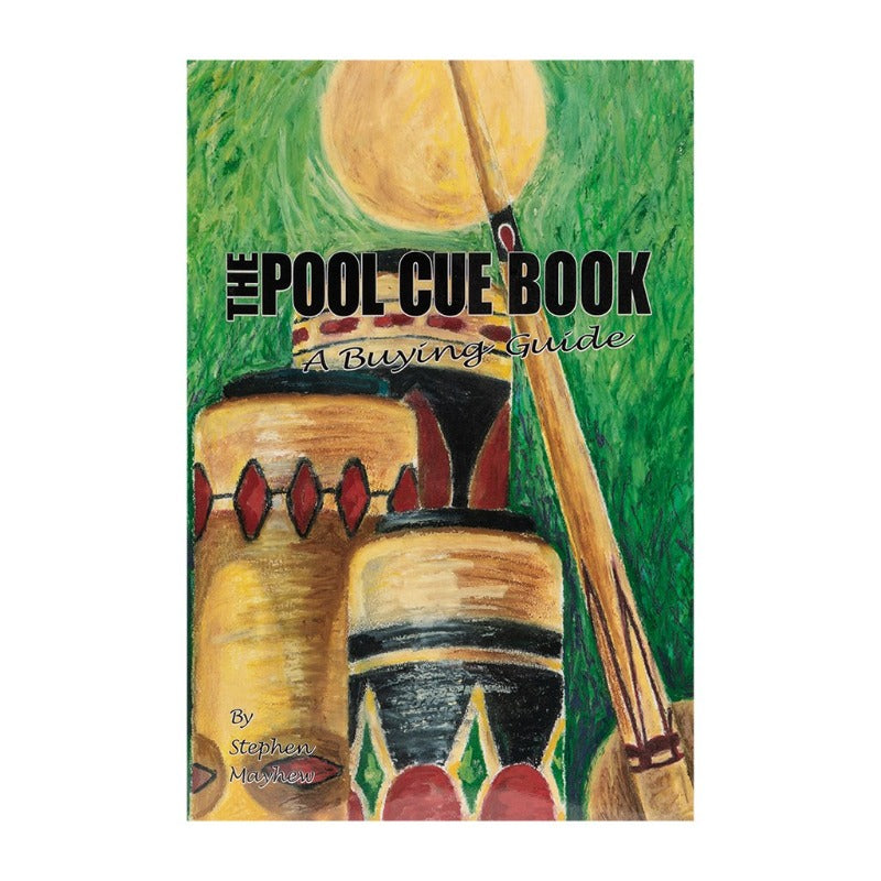THE POOL CUE BOOK A BUYING GUIDE - STEPHEN MAYHEM