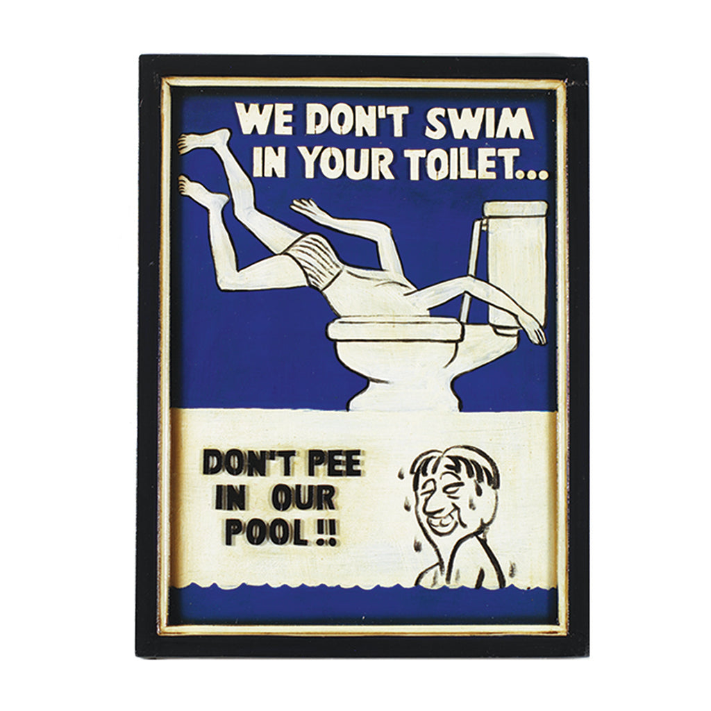 WE DON'T SWIM IN YOUR TOILET