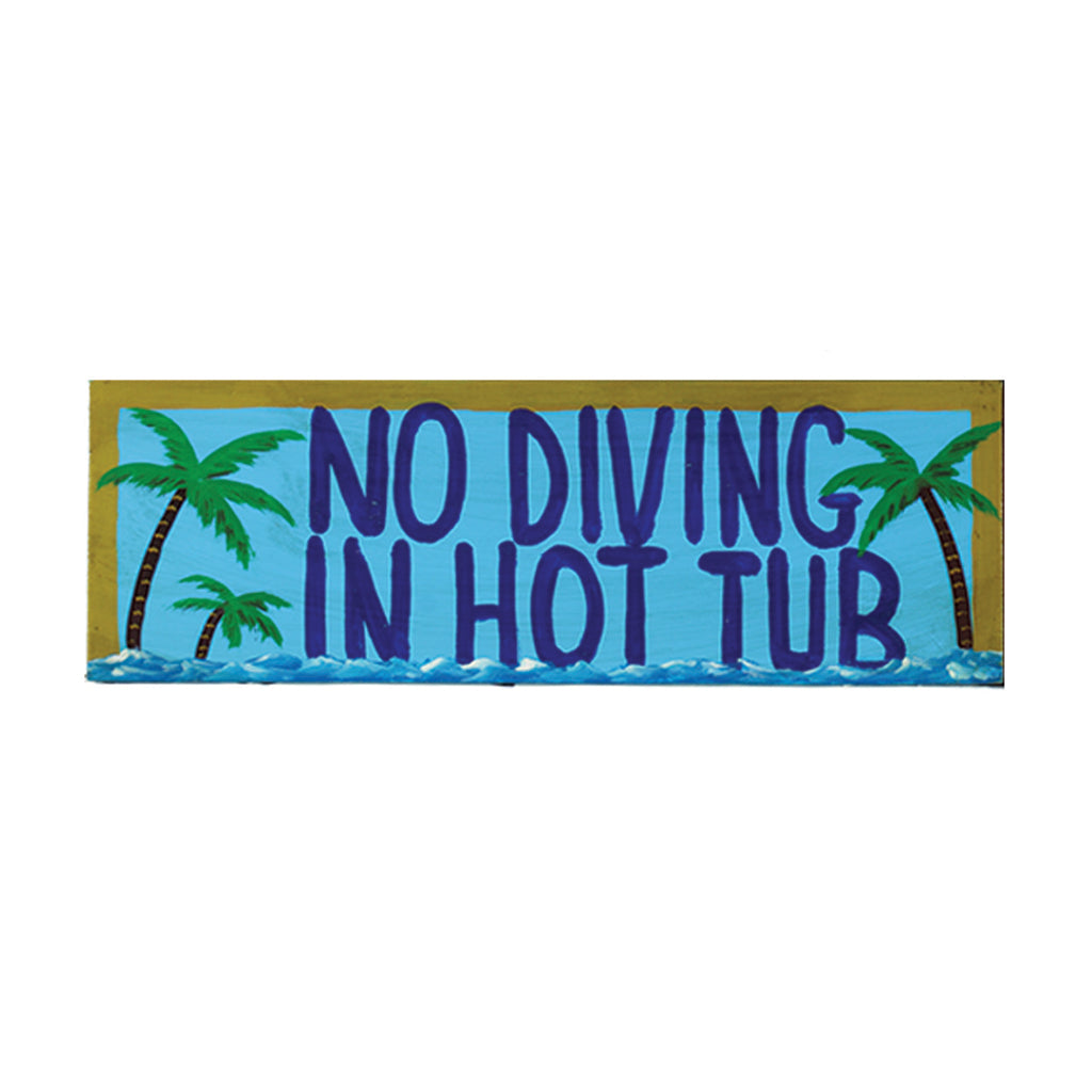 NO DIVING IN HOT TUB