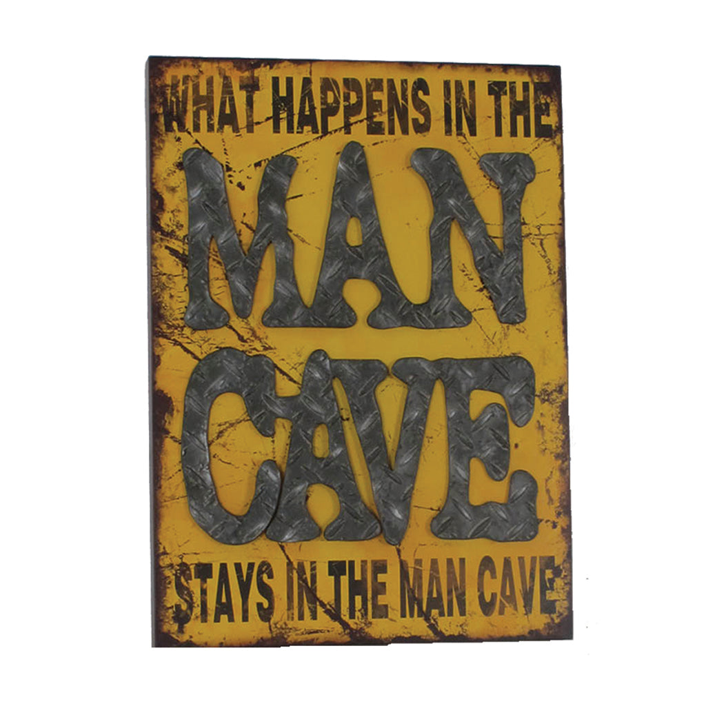 METAL SIGN-WHAT HAPPENS IN THE MAN CAVE