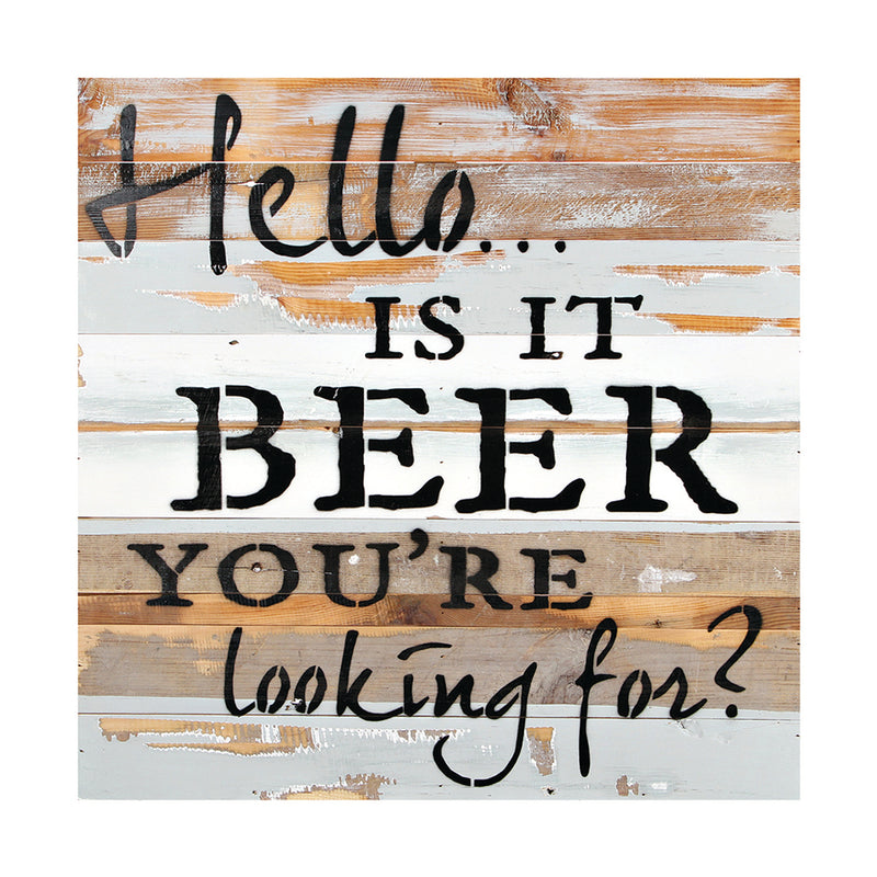 IS IT BEER YOU'RE LOOKING FOR SIGN