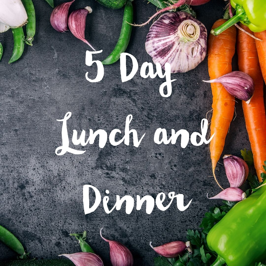 5 Day Lunch and Dinner