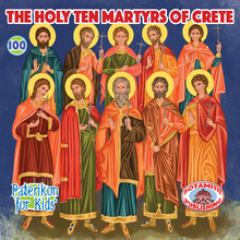 Load image into Gallery viewer, 100 Paterikon for Kids -  The Holy Ten Martyrs of Crete