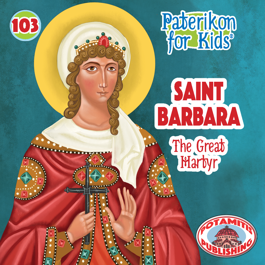 103 Paterikon for Kids - Saint Barbara – The Great Martyr