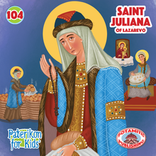 Load image into Gallery viewer, 104 Paterikon for Kids - Saint Juliana of Lazarevo