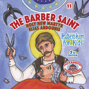 11 Paterikon for Kids - The Barber Saint: Saint Elias Ardounis