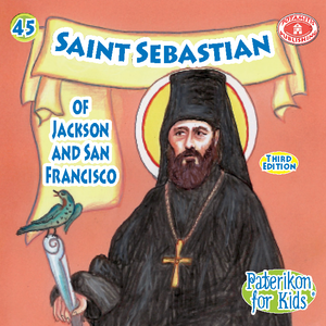 45 - Paterikon for Kids - Saint Sebastian of Jackson