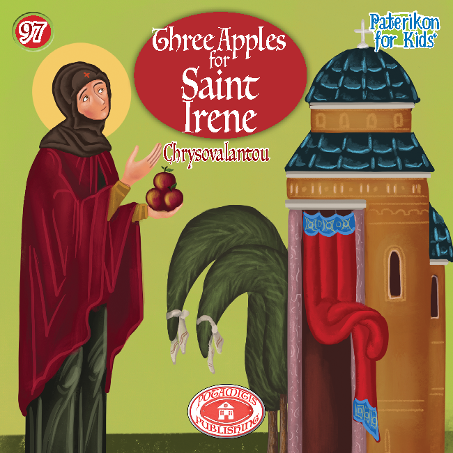 97 Paterikon for Kids - Three apples for Saint Irene Chrysovalantou