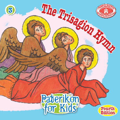 3 Paterikon for Kids - The Trisagion Hymn