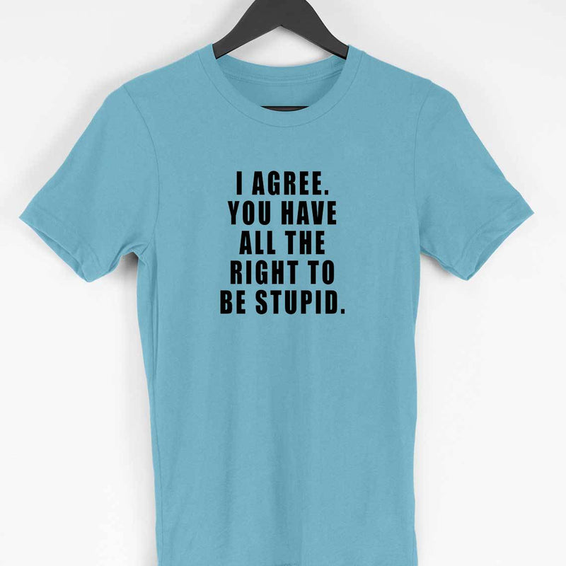 Right to be Stupid Sarcasm Custom Printed Sarcasm T-shirt - leavf