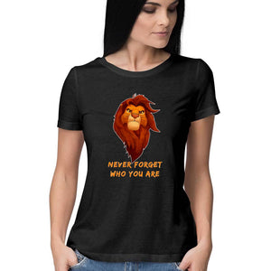 Never Forget who you are: Lion Kings Women T Shirt - leavf