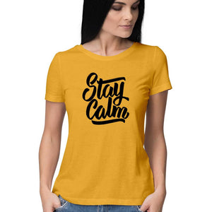 Buy Stay Calm  Women's T Shirt