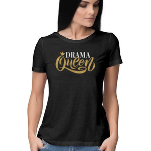 Buy Drama Queen Women's T Shirt