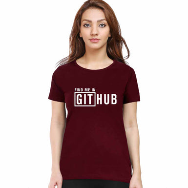 FIND ME IN GITHUB WOMENS HALF SLEEVE T SHIRT - leavf