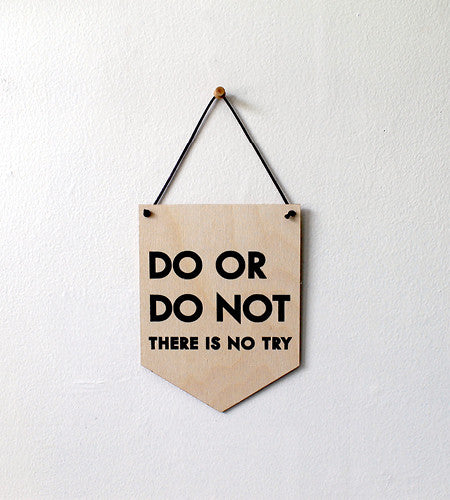 Pop Culture Wall Hanging- Laser cut birch | DO OR DO NOT