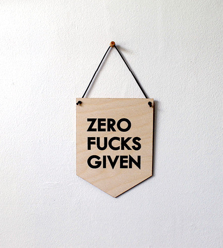Pop Culture Wall Hanging- Laser cut birch | ZERO F*CKS GIVEN