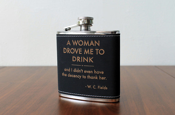 Laser etched flask | W.C. FIELDS Woman quote