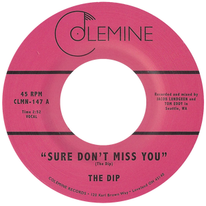 The Dip - Sure Don't Miss You - Colemine 147