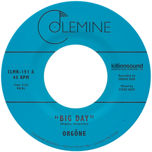 Orgone - Big Day b/w Hound Dogs - Colemine 151
