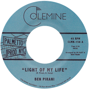 Ben Pirani - Light Of My Life b/w Dreamin's For Free - Colemine 156