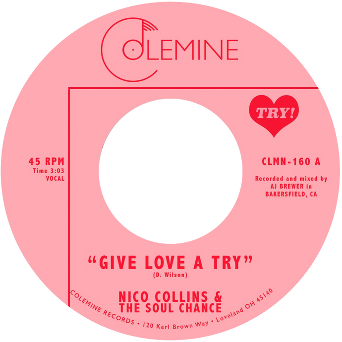 Nico Collins & The Soul Chance - Give Love A Try b/w The Sole Chance - Colemine 160