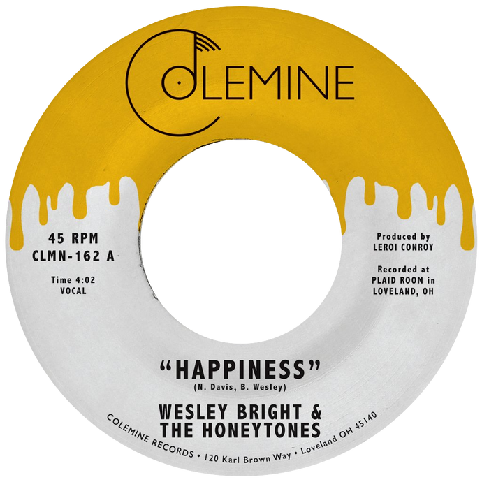 Wesley Bright & The Honeytones - Happiness b/w You Don't Want Me - Colemine 162