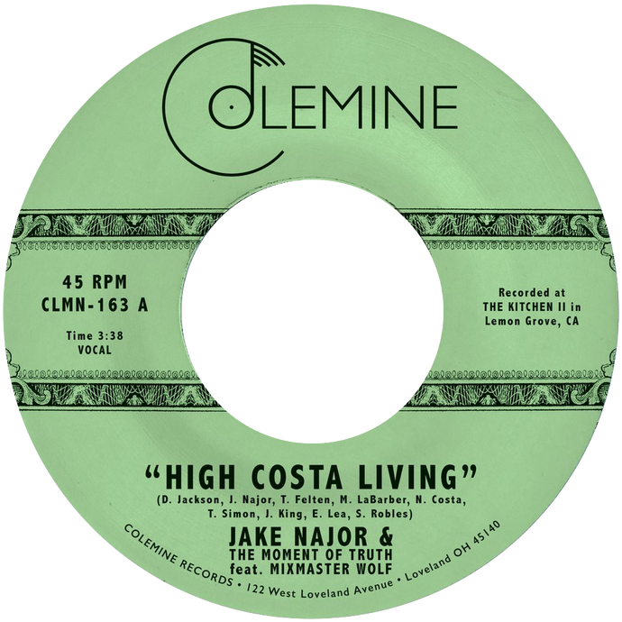 Jake Najor & The Moment of Truth - High Costa Living b/w Grab A Soda - Colemine 163