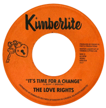 Load image into Gallery viewer, The Love Rights - Talk Of The Town b/w It's Time For A Change - Kimberlite 004