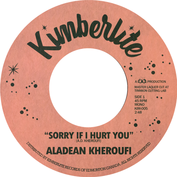 Aladean Kheroufi - Sorry If I Hurt You b/w Nothing Ever Changes - Kimberlite 005