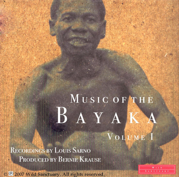 The Music Of The Bayaka: Volume I