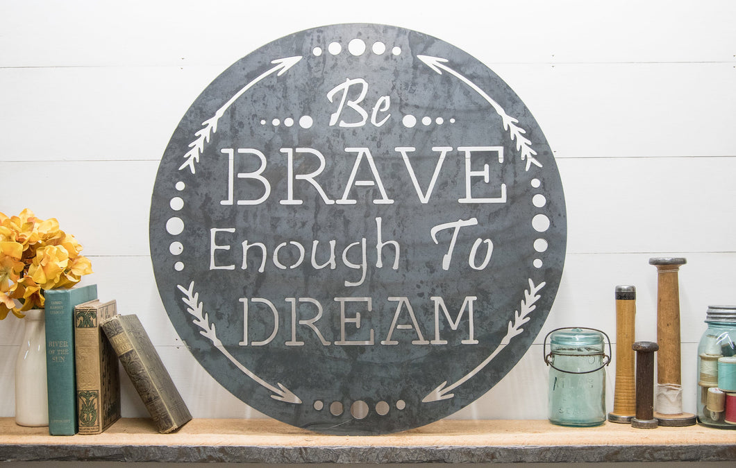 Be Brave Enough To Dream Circle Wall Decor, Rustic Home Decor, Farmhouse Style Metal Sign, Fixer Upper Style Sign Arrow Decor Metal Word Art