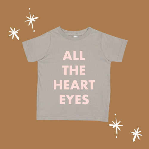 """All The Heart Eyes"" Unisex Toddler Tee (Stone)"