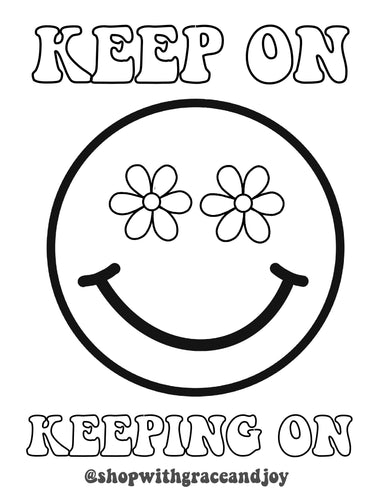 Keep On Keeping On Coloring Page